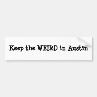 "Bumper Sticker ""Keep the Weird in Austin"""