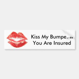 Bumper Sticker Kiss My Bumper If insured
