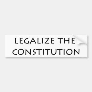 bumper sticker - legalize the constitution