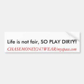 """Bumper Sticker """"Life is not fair"""""""