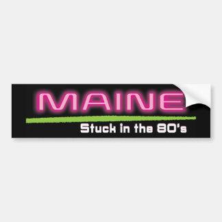 Bumper Sticker MAINE STUCK IN THE 80'S