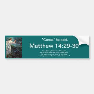 Bumper Sticker: Matthew 14:29-30 Bumper Sticker