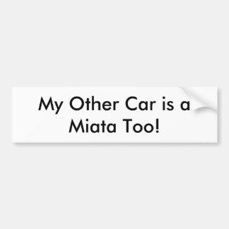 """Bumper Sticker: """"My Other Car is a Miata Too!"""" Bumper Sticker"""