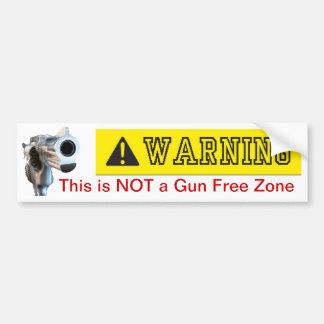 Bumper Sticker: Not a Gun Free Zone Bumper Sticker