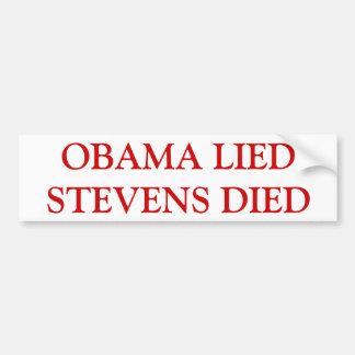 """Bumper Sticker --""""Obama Lied Stevens Died"""""""