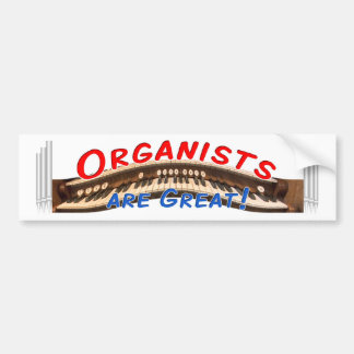 Bumper sticker - organists are Great!
