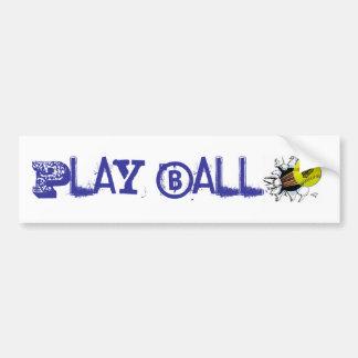 bumper sticker play ball