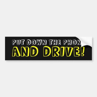 Bumper Sticker - Put down the phone and drive! Car Bumper Sticker