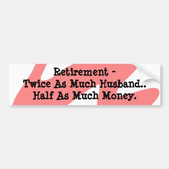 Bumper Sticker Retirement Humor Coral White Funny