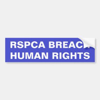 Bumper Sticker RSPCA Breach Human Rights