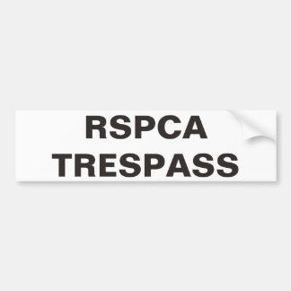 Bumper Sticker RSPCA Trespass