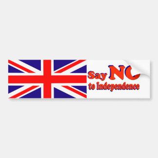Bumper Sticker Say No to Independence Car Bumper Sticker
