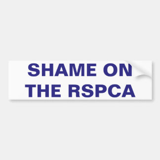 Bumper Sticker Shame On The RSPCA Car Bumper Sticker