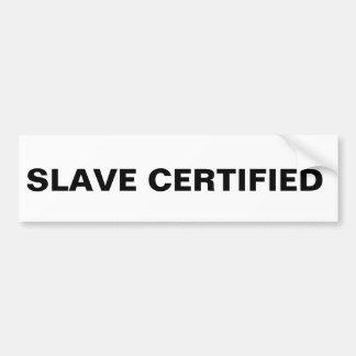 Bumper Sticker Slave Certified