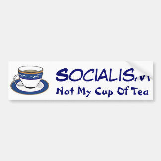 Bumper Sticker Socialism, Not My Cup Of Tea Car Bumper Sticker