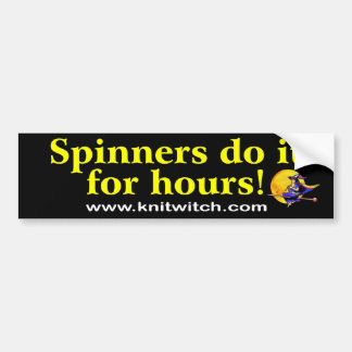 Bumper Sticker - spinners do it for hours!