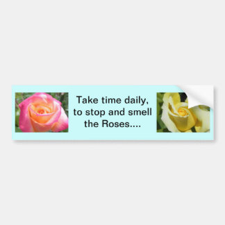 Bumper sticker:Stop and Smell the Roses Car Bumper Sticker