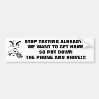 BUMPER STICKER - STOP TEXTING AND TALKING