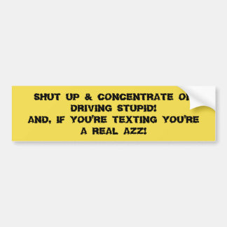 BUMPER STICKER TALK & TEXTING JUST DRIVE YOUR CAR!
