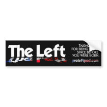 Bumper Sticker - The Left, Defined...