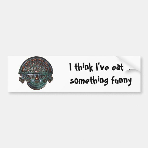 Bumper Sticker - Think I've Eaten Something Funny