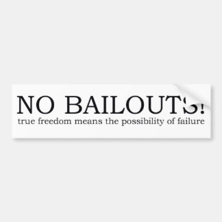 bumper sticker - true freedom no more bailouts