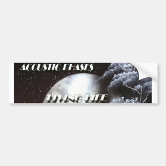 Bumper Sticker w/Acoustic Phases Living Life album Car Bumper Sticker