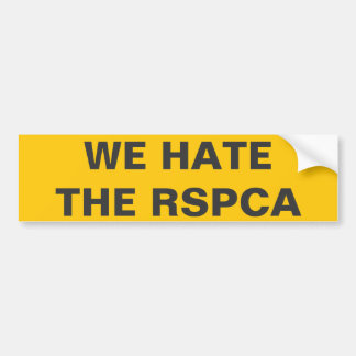 Bumper Sticker We Hate The RSPCA