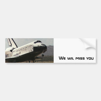 Bumper sticker - We will miss the Space Shuttle