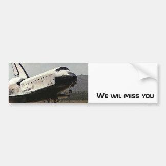 Bumper sticker - We will miss the Space Shuttle