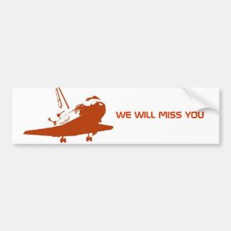 Bumper sticker - We will miss the Space Shuttle 2