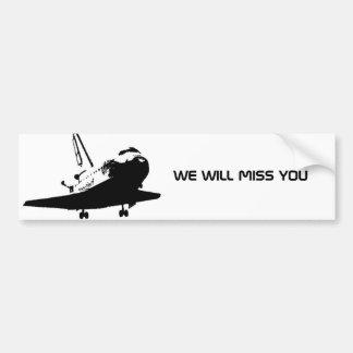 Bumper sticker - We will miss the Space Shuttle 3