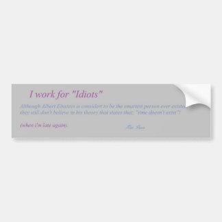 bumper sticker with Smart Sarcastic Quote