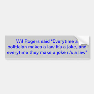 bumper sticker with Will Rogers quote