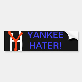 Bumper Sticker: yankee hater Bumper Sticker
