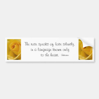 Bumper Sticker - Yellow Rose famous quote
