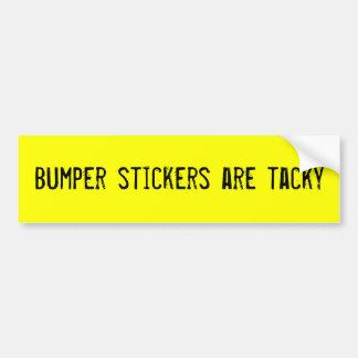 bumper-stickers-are-tacky bumper sticker