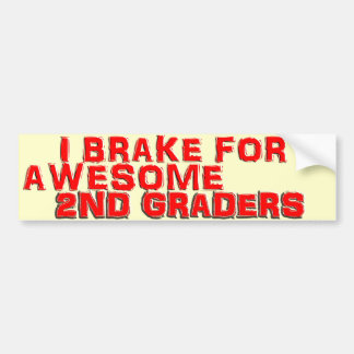 Bumper Stickers - I Brake for Awesome 2nd Graders