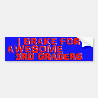 Bumper Stickers - I Brake for Awesome 3rd Graders