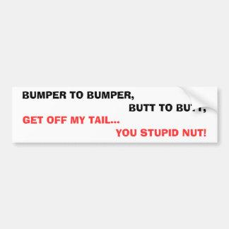 BUMPER TO BUMPER CAR BUMPER STICKER