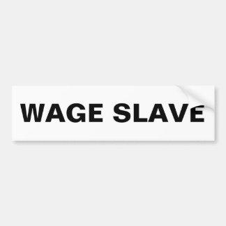 Bumper Wage Slave Bumper Sticker