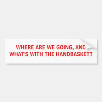 BUMPER-WHERE ARE WE GOING.. CAR BUMPER STICKER