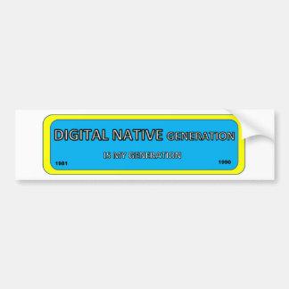 Bumper/window sticker for DIGITAL NATIVE