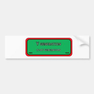 Bumper/window sticker generation Y
