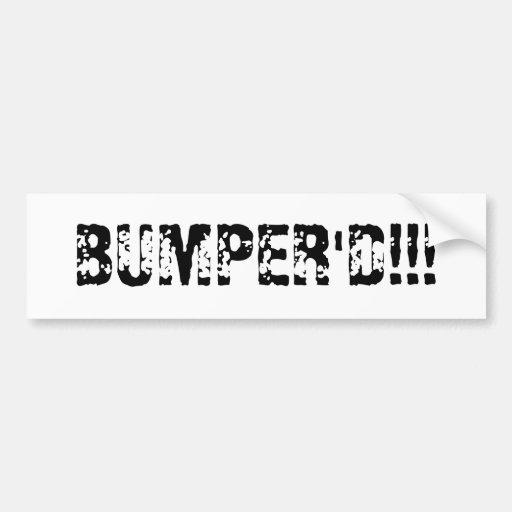 ¡BUMPER'D!!! PEGATINA DE PARACHOQUE