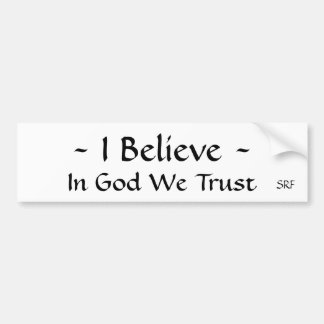Bumpersticker ... I Believe ... God We Trust Bumper Sticker