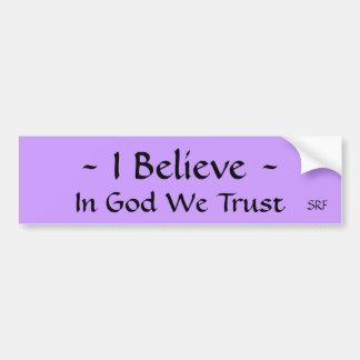 Bumpersticker… que creo… en dios confiamos en pegatina de parachoque