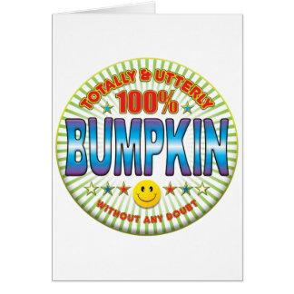 Bumpkin totalmente tarjeta de felicitación
