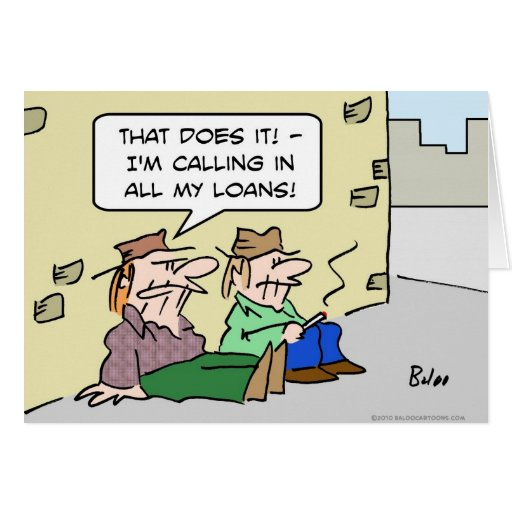 bums calling in all loans money greeting card