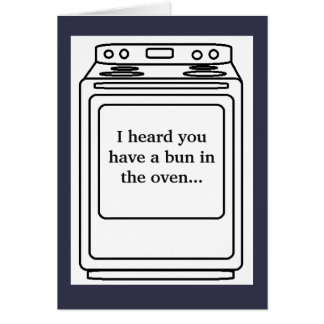 Bun in the Oven Humor Card- Baby Shower Card